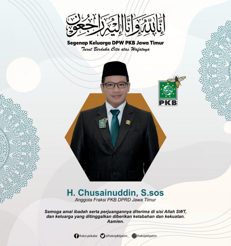 PKB Kembali Kehilangan Kader Terbaik, Chusainuddin Anggota F-PKB Jatim Meninggal Dunia
